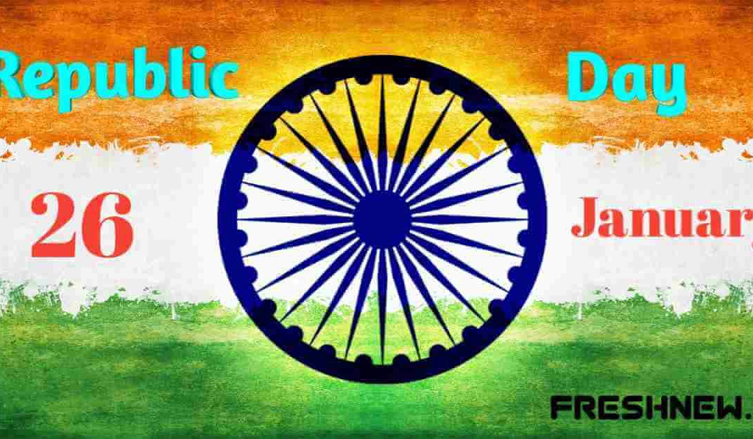 26th January The Republic Day Of India: Speech, Chief Guest, History: Fresh News India.